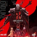 Tải bài hát End Like This (Arknights Soundtrack) Mp3