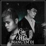 Tải bài hát Cơn Mưa Mang Em Đi Beat Mp3