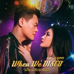 Tải bài hát When We Disco (Duet With Sunmi) Mp3