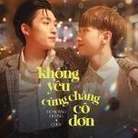 Tải bài hát Không Yêu Cũng Chẳng Cô Đơn (Em Là Chàng Trai Của Anh OST)  Mp3