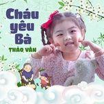Tải bài hát Cháu Yêu Bà Mp3