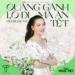 Tải bài hát Quẳng Gánh Lo Đi Mà Ăn Tết (Gala Nhạc Việt 2021) Mp3