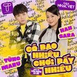 Tải bài hát Có Bao Nhiêu Chơi Bấy Nhiêu (Gala Nhạc Việt 2021) Mp3