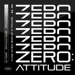 Tải bài hát Zero:Attitude Mp3