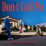 Tải bài hát Don't Call Me Mp3