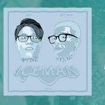 Tải bài hát IceMan Mp3