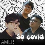 Tải bài hát Sợ Covid Mp3