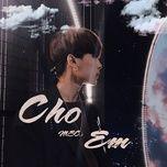 Tải bài hát Cho Em Mp3