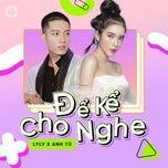 Tải bài hát Để Kể Cho Nghe Episode 3: Lyly & Anh Tú Mp3