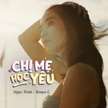 Tải bài hát Chị Mẹ Học Yêu (Chị Mẹ Học Yêu OST) Mp3