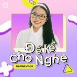 Tải bài hát Để Kể Cho Nghe Episode 10: Phương Mỹ Chi Mp3