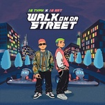 Tải bài hát Walk On Da Street Mp3