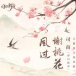 Tải bài hát Gió Lay Nhành Đào / 风过谢桃花 Mp3