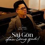 Tải bài hát Sài Gòn Đau Lòng Quá (Piano Version) Mp3