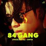 Tải bài hát 84 Gang Mp3