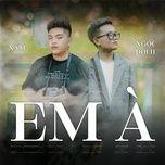 Tải bài hát Em À Mp3