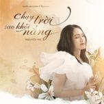 Tải bài hát Chạy Trời Sao Khỏi Nắng Mp3