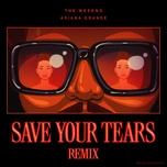 Tải bài hát Save Your Tears (Remix) Mp3