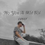 Tải bài hát Họ Yêu Ai Mất Rồi Cover Mp3