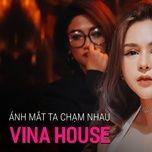 Tải bài hát Nonstop Vinahouse 2021, Ánh Mắt Ta Chạm Nhau Tiktok Remix, Anh Có Muốn Đưa Em Về Không Remix Mp3