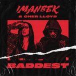 Tải bài hát Baddest Mp3