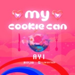 Tải bài hát My Cookie Can Mp3
