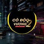 Tải bài hát Cô Độc Vương 2 (Wrc Remix) Mp3