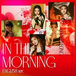 Tải bài hát In The Morning (English Ver.) Mp3