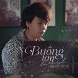 Tải bài hát Buông Tay Là Cách Anh Yêu Người Beat Mp3