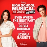 "Tải bài hát Even When/The Best Part (From""High School Musical:The Musical:The Series (Season 2) Mp3"