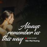 Tải bài hát Always Remember Us This Way (Live Acoustic Cover) Mp3