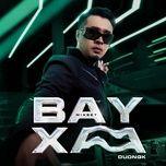 Tải bài hát Mixset Bay Xa Mp3