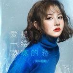 Tải bài hát Tình Yêu Là Một Nỗi Buồn Cô Đơn / 爱是一缕寂寞的愁 Beat Mp3