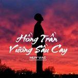 Tải bài hát Hồng Trần Vương Sầu Cay Mp3