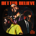 Tải bài hát Better Believe Mp3