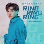Tải bài hát Ring Ring Ring Mp3