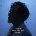 Tải bài hát những ngày mưa cô đơn Mp3