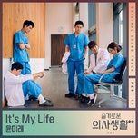 Tải bài hát It's My Life (Hospital Playlist 2 OST) Mp3