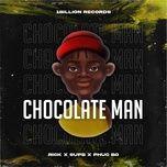 Tải bài hát Chocolate Man Mp3