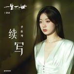 Tải bài hát Viết Tiếp / 续写 (Một Đời Một Kiếp Ost) Mp3