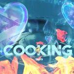 Tải bài hát Cooking Mp3
