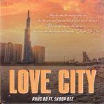 Tải bài hát Love City Mp3