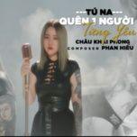 Tải bài hát Quên Một Người Từng Yêu Cover Mp3